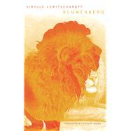 Blumenberg by Lewitscharoff, Sibylle; Hoban, Wieland, 9780857423696