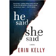 He Said/She Said by Kelly, Erin, 9781250113696