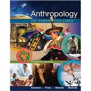 Anthropology The Human Challenge by Haviland, William A.; Prins, Harald E. L.; Walrath; McBride, Bunny, 9781305583696