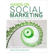 Hands-On Social Marketing : A Step-by-Step Guide to Designing Change for Good by Nedra Kline Weinreich, 9781412953696