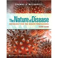 The Nature of Disease Pathology for the Health Professions by McConnell, Thomas H., 9781609133696