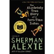 The Absolutely True Diary of a Part-Time Indian by Alexie, Sherman, 9780316013697