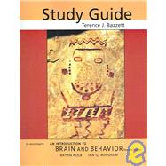Introduction to Brain and Behavior Study Guide by Bazzett, Terrence J., 9780716763697