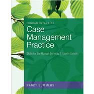 Fundamentals of Case Management Practice : Skills for the Human Services by Summers, Nancy, 9780840033697