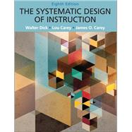 Systematic Design of Instruction, The, Pearson eText with Loose-Leaf Version -- Access Card Package by Dick, Walter; Carey, Lou; Carey, James O., 9780133783698