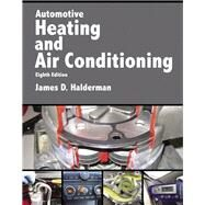 Automotive Heating and Air Conditioning by Halderman, James D., 9780134603698