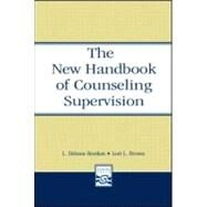 The New Handbook of Counseling Supervision by Borders, L. DiAnne; Brown, Lori L., 9780805853698