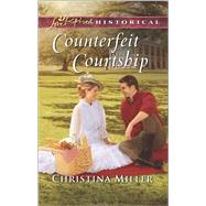 Counterfeit Courtship by Miller, Christina, 9780373283699