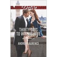Thirty Days to Win His Wife by Laurence, Andrea, 9780373733699