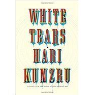 White Tears by KUNZRU, HARI, 9780451493699