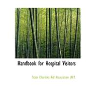 Handbook for Hospital Visitors by Charities Aid Association (N y., State, 9780554903699