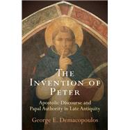 The Invention of Peter by Demacopoulos, George E., 9780812223699