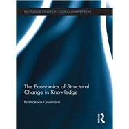 The Economics of Structural Change in Knowledge by Quatraro; Francesco, 9781138243699