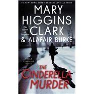 The Cinderella Murder by Clark, Mary Higgins; Burke, Alafair, 9781476763699