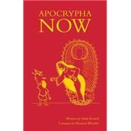 Apocrypha Now by Russell, Mark; Wheeler, Shannon, 9781603093699