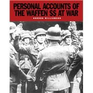 Personal Accounts of the Waffen-ss at War by Williamson, Gordon, 9781782743699
