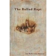 The Ballad Rapt by Duncan, Ian Robertson, 9780615193700
