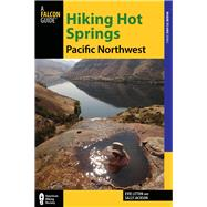 Hiking Hot Springs in the Pacific Northwest, 5th A Guide to the Area's Best Backcountry Hot Springs