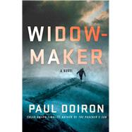 Widowmaker A Novel by Doiron, Paul, 9781250063700