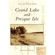 Grand Lake and Presque Isle by Kimball, Judith; Porter, John, 9781467113700