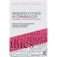 Research Ethics in Criminology: Dilemmas, Issues and Solutions by Cowburn; Malcolm, 9781138803701