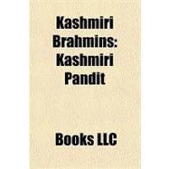 Kashmiri Brahmins : Kashmiri Pandit by , 9781156243701