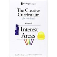 The Creative Curriculum for Preschool: Interest Areas, Vol. 2 by Diane Trister, 9781606173701