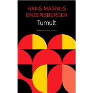 Tumult by Enzensberger, Hans Magnus; Mitchell, Mike, 9780857423702