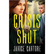 Crisis Shot by Cantore, Janice, 9781496423702