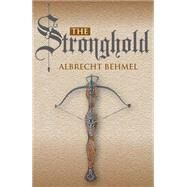 The Stronghold by Behmel, Albrecht, 9781909273702