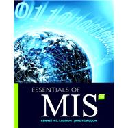 Essentials of MIS MyMISLab with Pearson eText -- Access Card Package by Laudon, Kenneth C.; Laudon, Jane P., 9780134473703