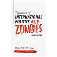 Theories of International Politics and Zombies: Revived Edition by Drezner, Daniel W., 9780691163703