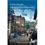 Public Health Humanitarian Responses to Natural Disasters by Chan; Emily Ying Yang, 9781138953703