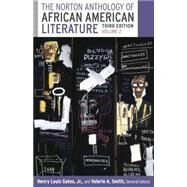 The Norton Anthology of African American Literature (Vol. 2) by Gates, Henry Louis; Smith, Valerie; Andrews, William L.; Benston, Kimberly W.; Edwards, Brent Hayes, 9780393923704
