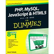 PHP, MySQL, JavaScript and HTML5 All-in-One for Dummies by Suehring, Steve; Valade, Janet, 9781118213704