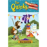 The Quirks and the Quirkalicious Birthday by Soderberg, Erin, 9781619633704