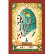 Enter a Glossy Web by Ruebush, McKenna; Zollars, Jaime, 9781627793704