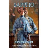 Sappho by Daudet, Alphonse; Anderson, Graham, 9781910213704