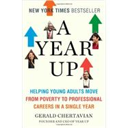 A Year Up Helping Young Adults Move from Poverty to Professional Careers in a Single Year by Chertavian, Gerald, 9780143123705