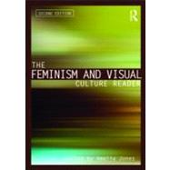 The Feminism and Visual Culture Reader by Jones; Amelia, 9780415543705