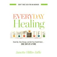 Everyday Healing by Hillis-jaffe, Janette, 9781601633705
