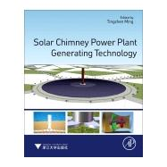 Solar Chimney Power Plant Generating Technology by Ming, Tingzhen, 9780128053706