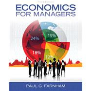Economics for Managers by Farnham, Paul G., 9780132773706