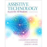 Assistive Technology Access for all Students, Pearson eText with Loose-Leaf Version -- Access Card Package by Bowden Carpenter, Laura A.; Johnston, Linda B.; Beard, Lawrence A., 9780133833706