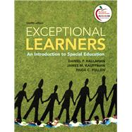 Exceptional Learners : An Introduction to Special Education by Hallahan, Daniel P.; Kauffman, James M.; Pullen, Paige C., 9780137033706
