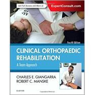 Clinical Orthopaedic Rehabilitation by Giangarra, Charles E., M.D.; Manske, Robert C., 9780323393706