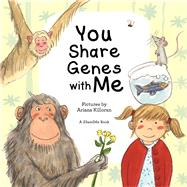 You Share Genes with Me by Unknown, 9780989153706