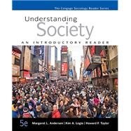 Understanding Society An Introductory Reader by Andersen, Margaret L.; Logio, Kim A.; Taylor, Howard F., 9781305093706