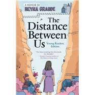The Distance Between Us Young Readers Edition by Grande, Reyna, 9781481463706