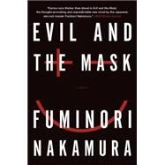 Evil and the Mask by NAKAMURA, FUMINORIIZUMO, SATOKO, 9781616953706